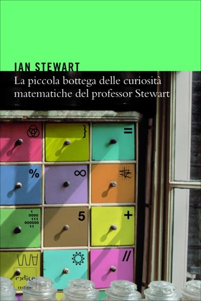 """Copertina de """"La piccola bottega delle curiosità matematiche del professor Stewart"""""""